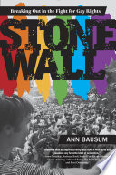 Stonewall  Breaking Out in the Fight for Gay Rights