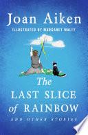 The Last Slice of Rainbow