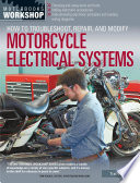 How to Troubleshoot  Repair  and Modify Motorcycle Electrical Systems