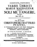 Book Diss. theol. de verbis Christi Mariae Magdalenae dictis: Noli me tangere, reliquis, Joh. XX. 17