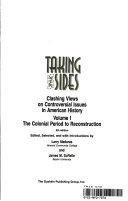 Taking sides: clashing views on controversial issues in American history : the colonial period to reconstruction