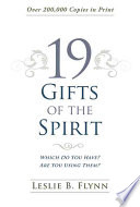 19 Gifts of the Spirit Today? If So What Are Their Purposes? How