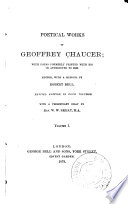 Poetical Works of Geoffrey Chaucer  Canterbury tales   v  3  Troylus and Cryseyde  etc  v  4  Romaunt of the rose  etc