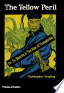 The Yellow Peril  Dr  Fu Manchu and the Rise of Chinaphobia