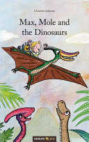 Max Mole And The Dinosaurs book