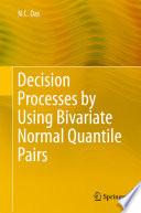 Decision Processes by Using Bivariate Normal Quantile Pairs