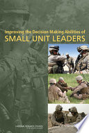 Improving the Decision Making Abilities of Small Unit Leaders