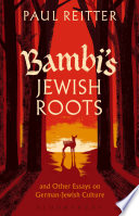 Bambi S Jewish Roots And Other Essays On German Jewish Culture