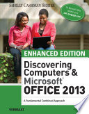 Enhanced Discovering Computers   Microsoft Office 2013  A Combined Fundamental Approach