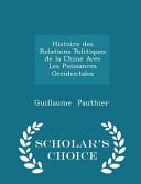 Histoire Des Relations Politiques de La Chine Avec Les Puissances Occidentales - Scholar's Choice Edition