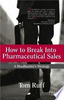 How To Break Into Pharmaceutical Sales