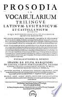 Prosodia in vocabularium trilingue latinum  lusitanicum et castellanicum digesta     Prodit Opus in hac sexta editione locupletatum per eundem authorem  etc   Thesouro da lingua portuguesa  Frases portuguesas