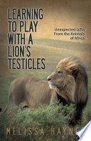 Learning to Play With a Lion s Testicles