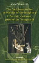 L ecrivain Carib  en  Guerrier de L imaginaire