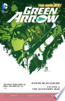 Green Arrow Vol  5  The Outsiders War  The New 52