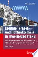 Digitale Fernseh  und H  rfunktechnik in Theorie und Praxis