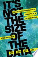 It s Not the Size of the Data    It s How You Use It