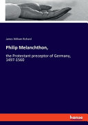 Philip Melanchthon,