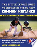 Little League Baseball Guide to Correcting the 25 Most Common Mistakes