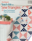 Pat Sloan s Teach Me to Sew Triangles