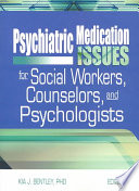 Psychiatric Medication Issues For Social Workers Counselors And Psychologists