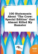 100 Statements about the Crow