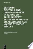 Eliten in Deutschland und Frankreich im 19. und 20. Jahrhundert/Elites en France et en Allemagne aux XIXème et XXème siècles