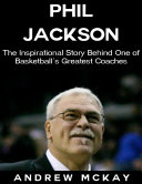 download ebook phil jackson: the inspirational story behind one of basketball\'s greatest coaches pdf epub