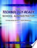 The Technology Ready School Administrator  Standards Based Performance