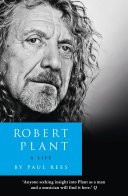 Robert Plant A Life The Biography