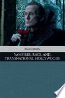 Vampires  Race  and Transnational Hollywoods