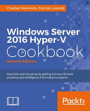 Windows Server 2016 Hyper V Cookbook   Second Edition