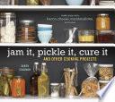 Jam It  Pickle It  Cure It