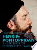 Henrik Pontoppidan. Anarkismen og demokratiets tragedie