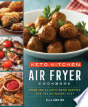 Keto Kitchen Air Fryer Cookbook