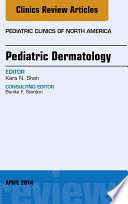 Pediatric Dermatology  An Issue of Pediatric Clinics