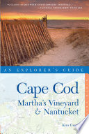 Explorer s Guide Cape Cod  Martha s Vineyard   Nantucket  Ninth Edition   Explorer s Complete