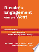 Russia's Engagement with the West: Transformation and Integration in the Twenty-First Century