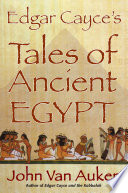 Edgar Cayce s Tales of Ancient Egypt