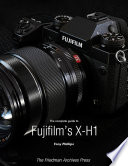 The Complete Guide To Fujifilm S X H1