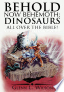 Behold Now Behemoth  Dinosaurs All Over the Bible