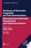 Dictionary of Electronics  Computing and Telecommunications W  rterbuch der Elektronik  Datentechnik und Telekommunikation