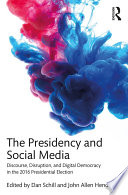 The Presidency and Social Media