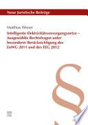 Intelligente Elektrizitätsversorgungsnetze – Ausgewählte Rechtsfragen unter besonderer Berücksichtigung des EnWG 2011 und des EEG 2012