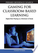 Gaming for Classroom Based Learning  Digital Role Playing as a Motivator of Study