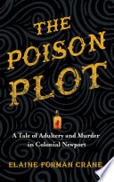 The Poison Plot : benedict and mary arnold in the 1720s...