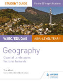 WJEC Eduqas AS A level Geography Student Guide 2  Coastal Landscapes  Tectonic Hazards
