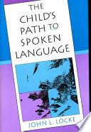 The Child s Path to Spoken Language