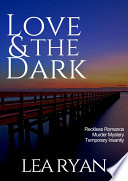 Love and the Dark