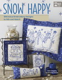 Snow Happy : projects feature winter's most charismatic characters--snowmen. you...